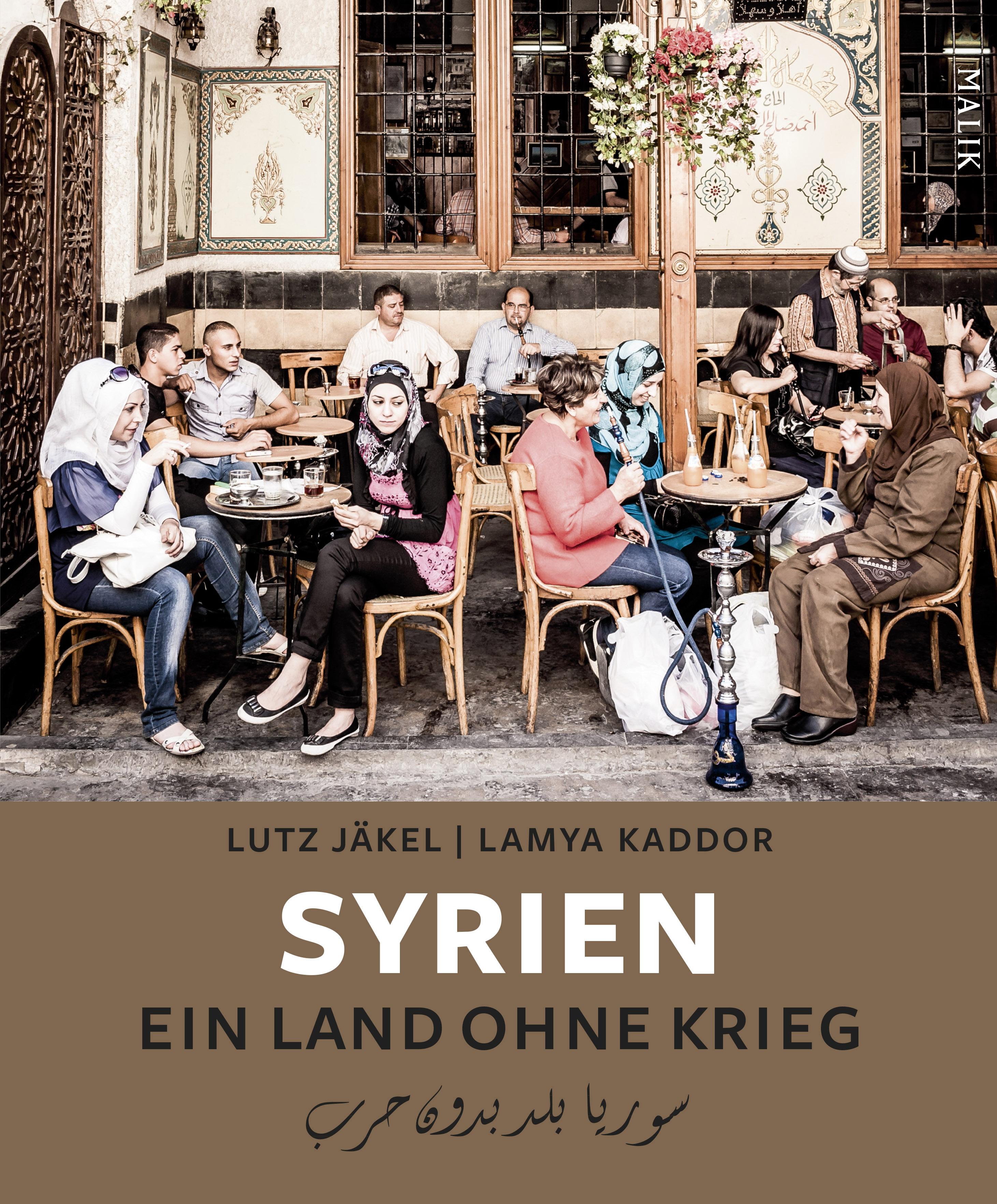»Syrien – Ein Land ohne Krieg«
